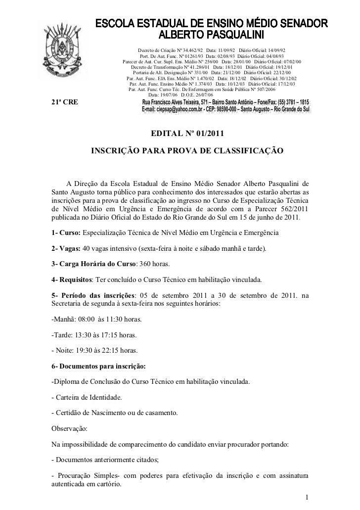 Decreto de Criação Nº 34.462/92 Data: 11/09/92 Diário Oficial: 14/09/92                                     Port. De Aut. ...