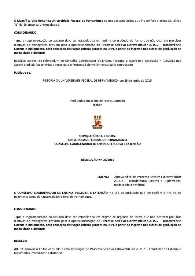"""O Magnífico Vice-Reitor da Universidade Federal de Pernambuco no uso das atribuições que lhe confere o artigo 33, alínea """"..."""