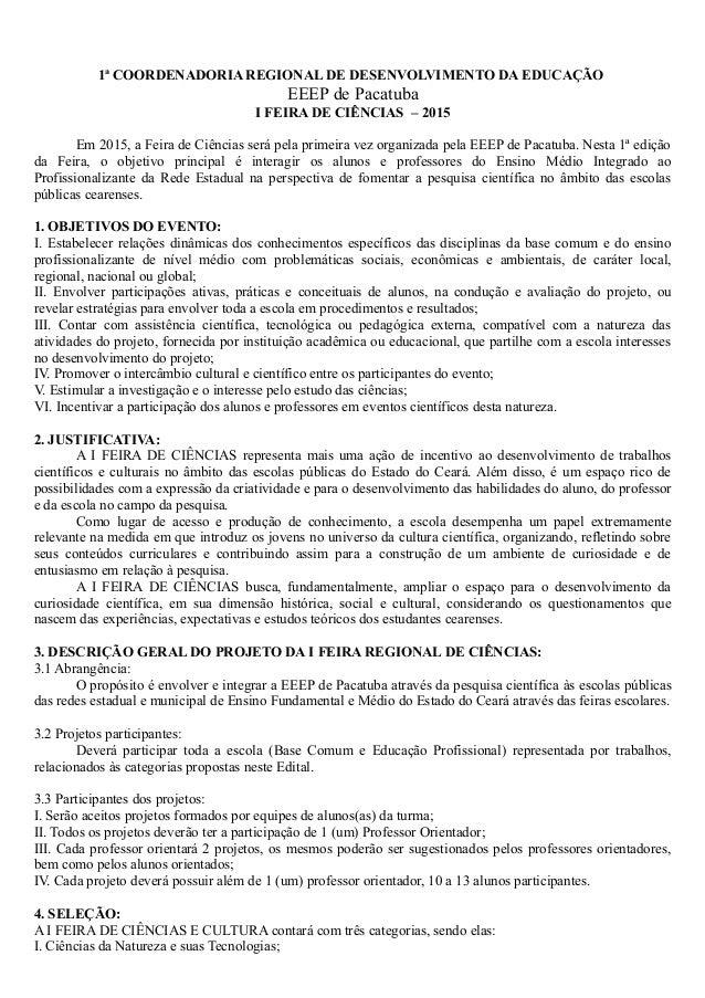 1ª COORDENADORIA REGIONAL DE DESENVOLVIMENTO DA EDUCAÇÃO EEEP de Pacatuba I FEIRA DE CIÊNCIAS – 2015 Em 2015, a Feira de C...