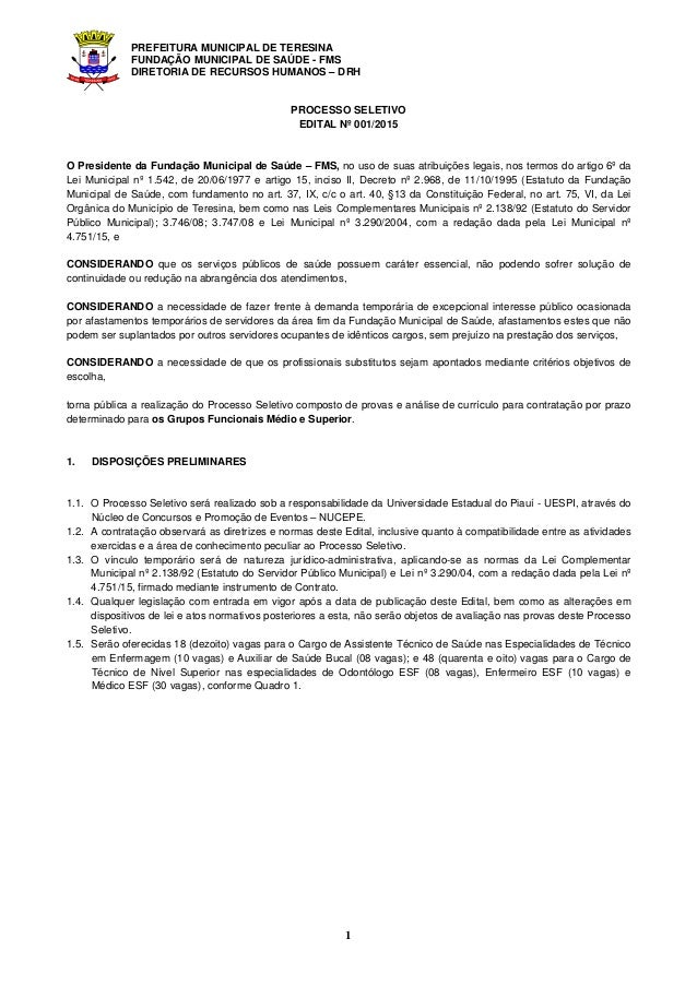 PREFEITURA MUNICIPAL DE TERESINA FUNDAÇÃO MUNICIPAL DE SAÚDE - FMS DIRETORIA DE RECURSOS HUMANOS – DRH 1 PROCESSO SELETIVO...