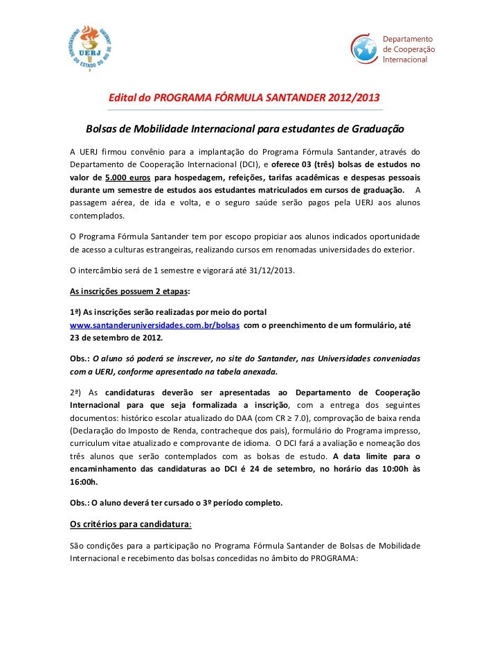 Edital do PROGRAMA FÓRMULA SANTANDER 2012/2013    Bolsas de Mobilidade Internacional para estudantes de GraduaçãoA UERJ fi...