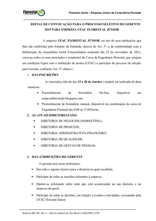 Florestal Júnior - Empresa Júnior de Consultoria Florestal EDITAL DE CONVOCAÇÃO PARA O PROCESSO SELETIVO DE GERENTE 2015 P...