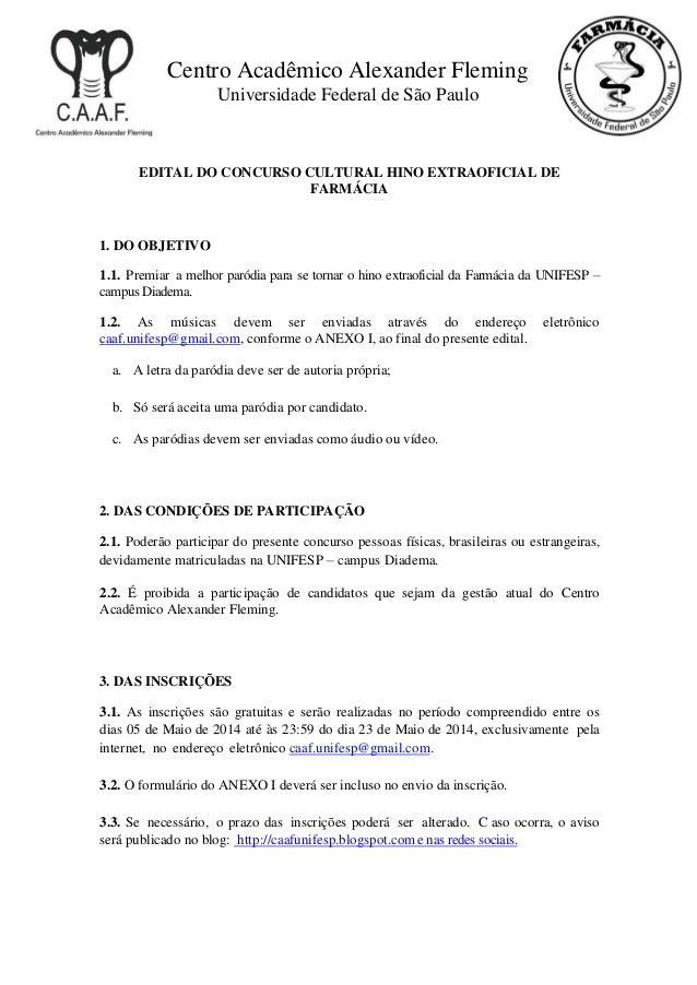 Centro Acadêmico Alexander Fleming Universidade Federal de São Paulo EDITAL DO CONCURSO CULTURAL HINO EXTRAOFICIAL DE FARM...