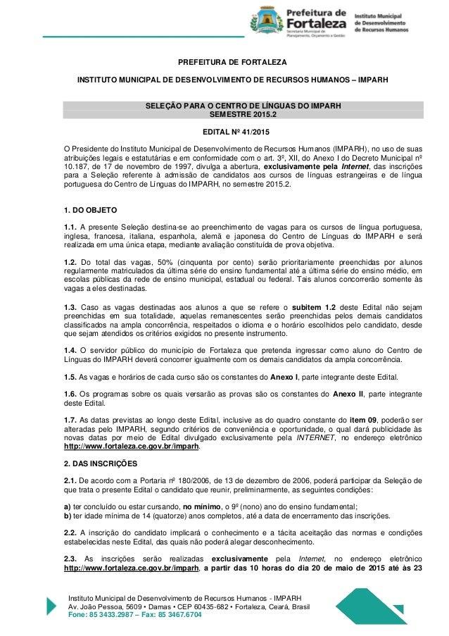 Instituto Municipal de Desenvolvimento de Recursos Humanos - IMPARH Av. João Pessoa, 5609 • Damas • CEP 60435-682 • Fortal...