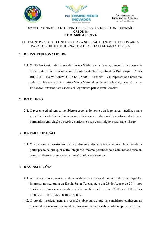 18ª COORDENADORIA REGIONAL DE DESENVOLVIMENTO DA EDUCAÇÃO CREDE 18 E.E.M. SANTA TEREZA EDITAL Nº IV/2014 DO CONCURSO PARA ...