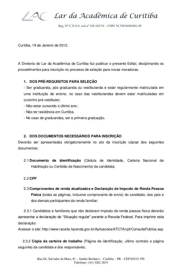 Lar da Acadêmica de Curitiba                             Reg. Nº C.N.S.S. sob nº 249.183/74 – CNPJ 76.709.849/0001-09Curit...