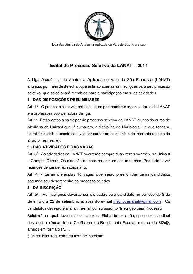 Liga Acadêmica de Anatomia Aplicada do Vale do São Francisco  Edital de Processo Seletivo da LANAT – 2014  A Liga Acadêmic...