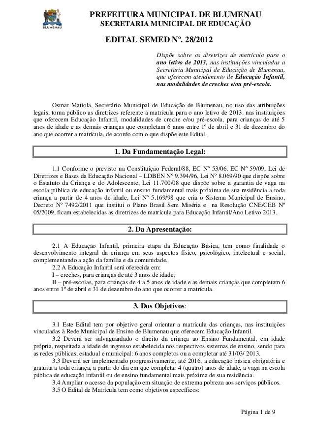 PREFEITURA MUNICIPAL DE BLUMENAU SECRETARIA MUNICIPAL DE EDUCAÇÃO  EDITAL SEMED Nº. 28/2012 Dispõe sobre as diretrizes de ...