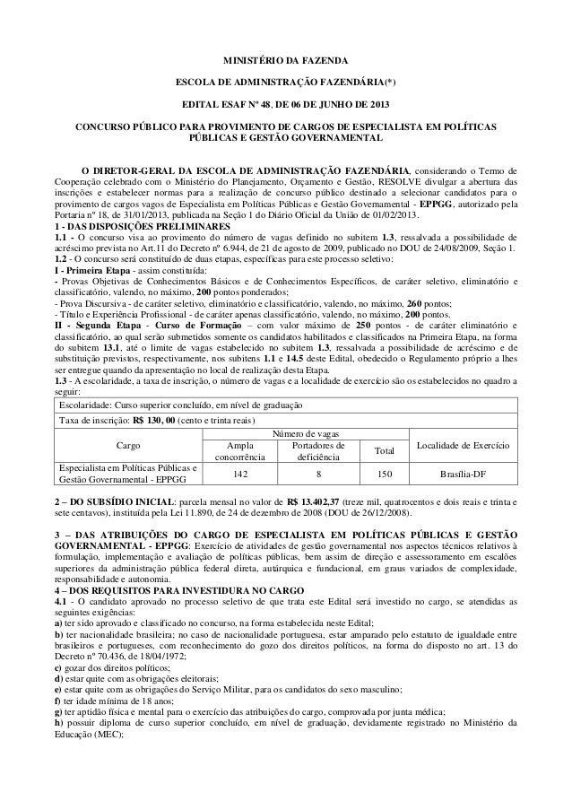 MINISTÉRIO DA FAZENDAESCOLA DE ADMINISTRAÇÃO FAZENDÁRIA(*)EDITAL ESAF Nº 48, DE 06 DE JUNHO DE 2013CONCURSO PÚBLICO PARA P...