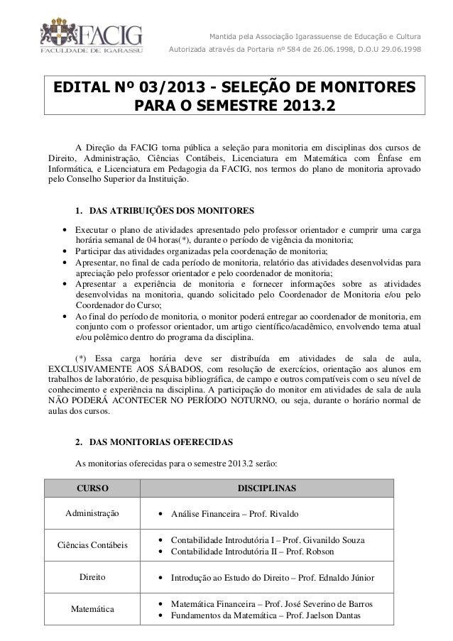 Mantida pela Associação Igarassuense de Educação e Cultura Autorizada através da Portaria nº 584 de 26.06.1998, D.O.U 29.0...