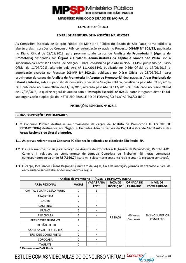 Página 1 de 20 MINISTÉRIO PÚBLICO DO ESTADO DE SÃO PAULO CONCURSO PÚBLICO EDITAL DE ABERTURA DE INSCRIÇÕES Nº. 02/2013 As ...