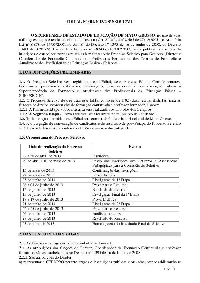 1 de 10EDITAL Nº 004/2013/GS/ SEDUC/MTO SECRETÁRIO DE ESTADO DE EDUCAÇÃO DE MATO GROSSO, no uso de suasatribuições legais ...