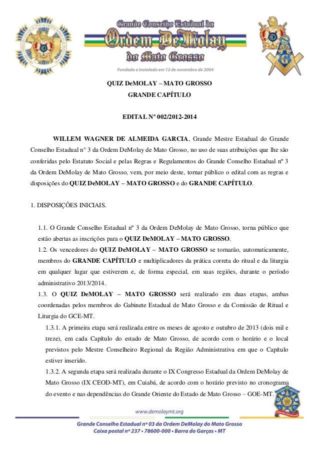 QUIZ DeMOLAY – MATO GROSSO GRANDE CAPÍTULO EDITAL Nº 002/2012-2014 WILLEM WAGNER DE ALMEIDA GARCIA, Grande Mestre Estadual...