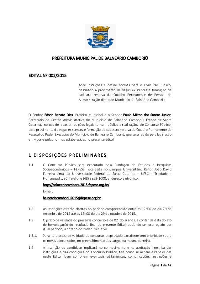 Página 1 de 42 PREFEITURA MUNICIPAL DE BALNEÁRIO CAMBORIÚ EDITAL Nº 002/2015 Abre inscrições e define normas para o Concur...