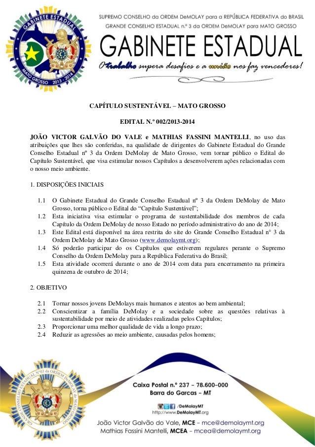 CAPÍTULO SUSTENTÁVEL – MATO GROSSO EDITAL N.º 002/2013-2014 JOÃO VICTOR GALVÃO DO VALE e MATHIAS FASSINI MANTELLI, no uso ...