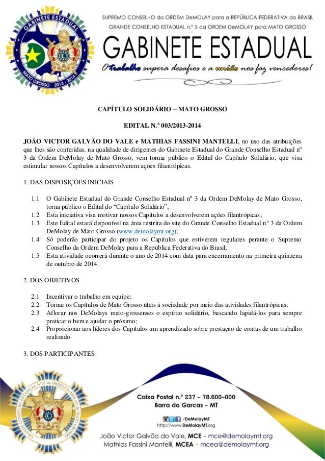 CAPÍTULO SOLIDÁRIO – MATO GROSSO EDITAL N.º 003/2013-2014 JOÃO VICTOR GALVÃO DO VALE e MATHIAS FASSINI MANTELLI, no uso da...