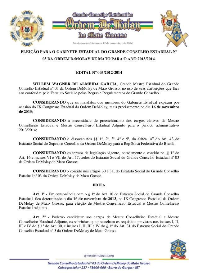 ELEIÇÃO PARA O GABINETE ESTADUAL DO GRANDE CONSELHO ESTADUAL N° 03 DA ORDEM DeMOLAY DE MATO PARA O ANO 2013/2014. EDITAL N...