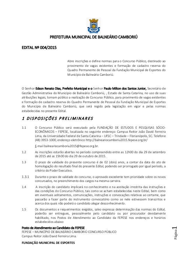 FUNDAÇÃO MUNICIPAL DE ESPORTES Página1 PREFEITURA MUNICIPAL DE BALNEÁRIO CAMBORIÚ EDITAL Nº 004/2015 Abre inscrições e def...