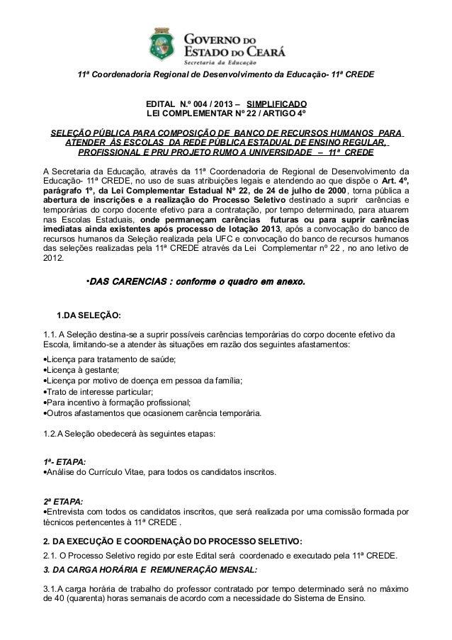 11ª Coordenadoria Regional de Desenvolvimento da Educação- 11ª CREDEEDITAL N.º 004 / 2013 – SIMPLIFICADOLEI COMPLEMENTAR N...
