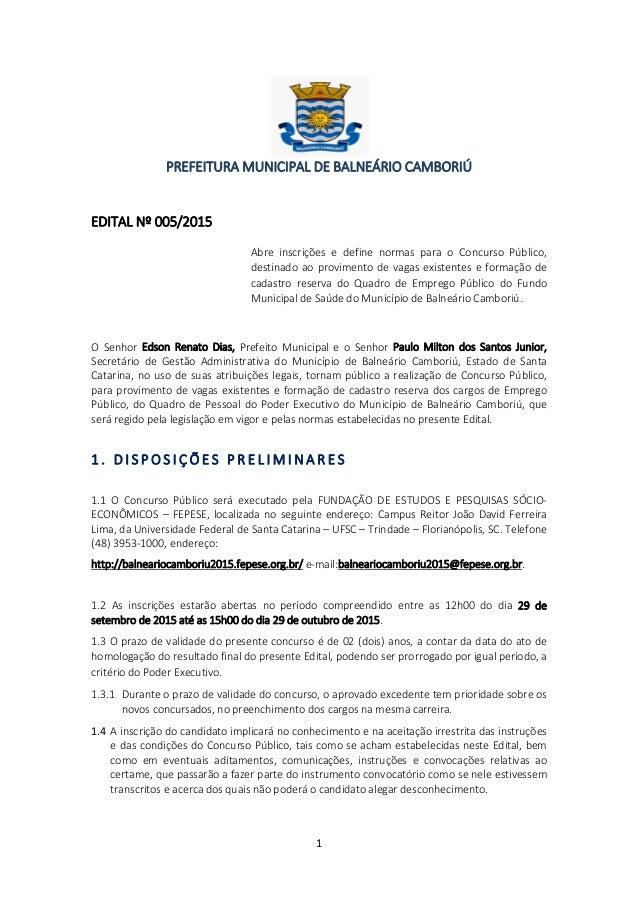 1 PREFEITURA MUNICIPAL DE BALNEÁRIO CAMBORIÚ EDITAL Nº 005/2015 Abre inscrições e define normas para o Concurso Público, d...