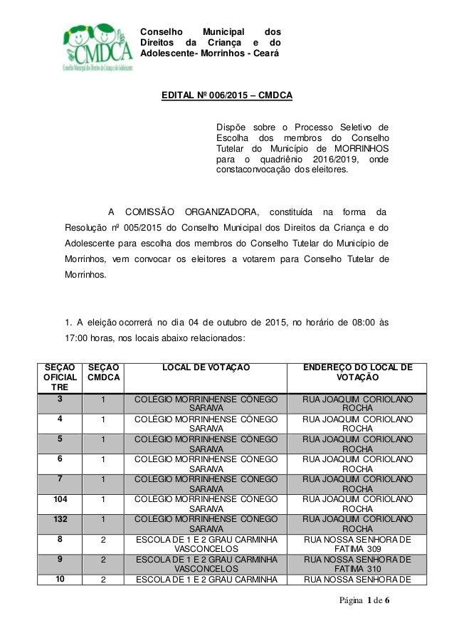Conselho Municipal dos Direitos da Criança e do Adolescente- Morrinhos - Ceará Página 1 de 6 EDITAL Nº 006/2015 – CMDCA Di...