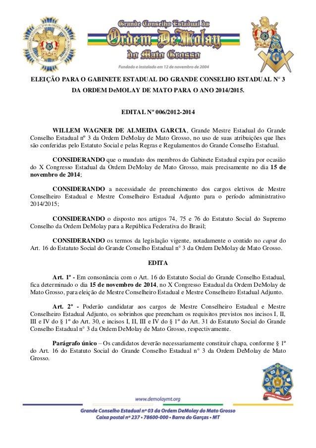 ELEIÇÃO PARA O GABINETE ESTADUAL DO GRANDE CONSELHO ESTADUAL N° 3 DA ORDEM DeMOLAY DE MATO PARA O ANO 2014/2015.  EDITAL N...