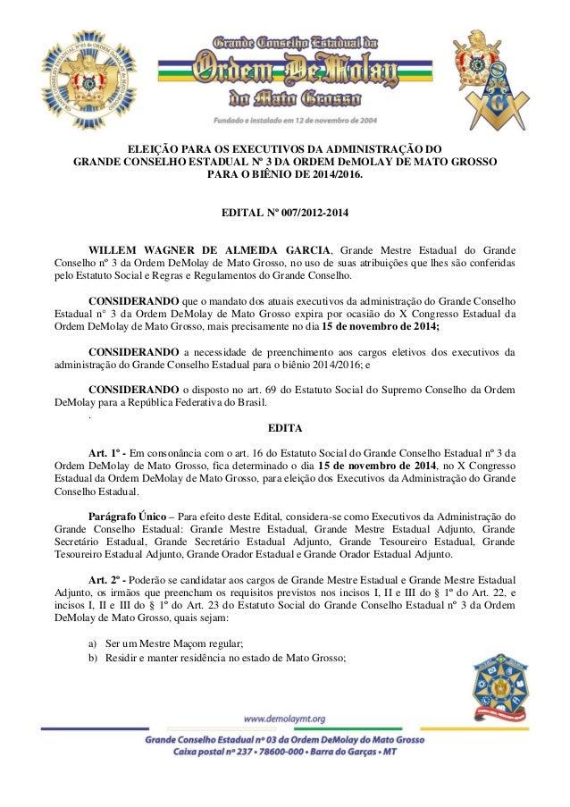ELEIÇÃO PARA OS EXECUTIVOS DA ADMINISTRAÇÃO DO  GRANDE CONSELHO ESTADUAL Nº 3 DA ORDEM DeMOLAY DE MATO GROSSO  PARA O BIÊN...