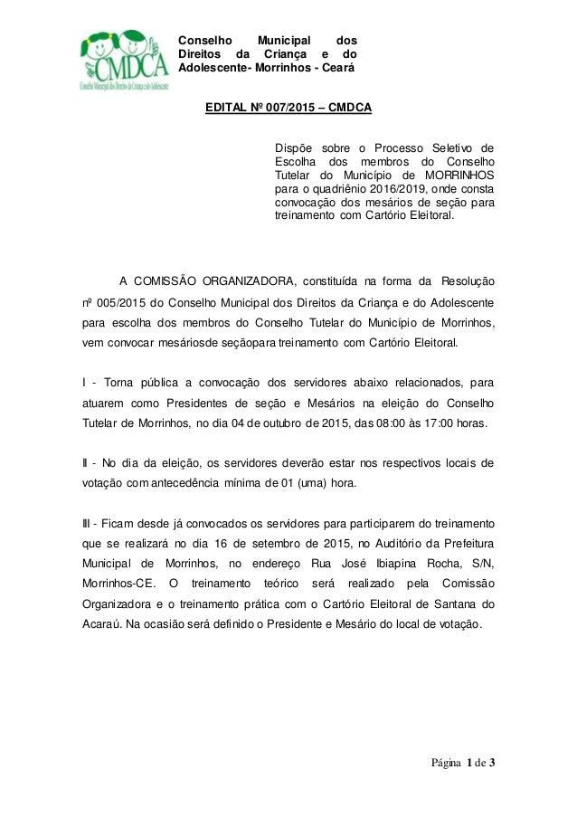 Conselho Municipal dos Direitos da Criança e do Adolescente- Morrinhos - Ceará Página 1 de 3 EDITAL Nº 007/2015 – CMDCA Di...