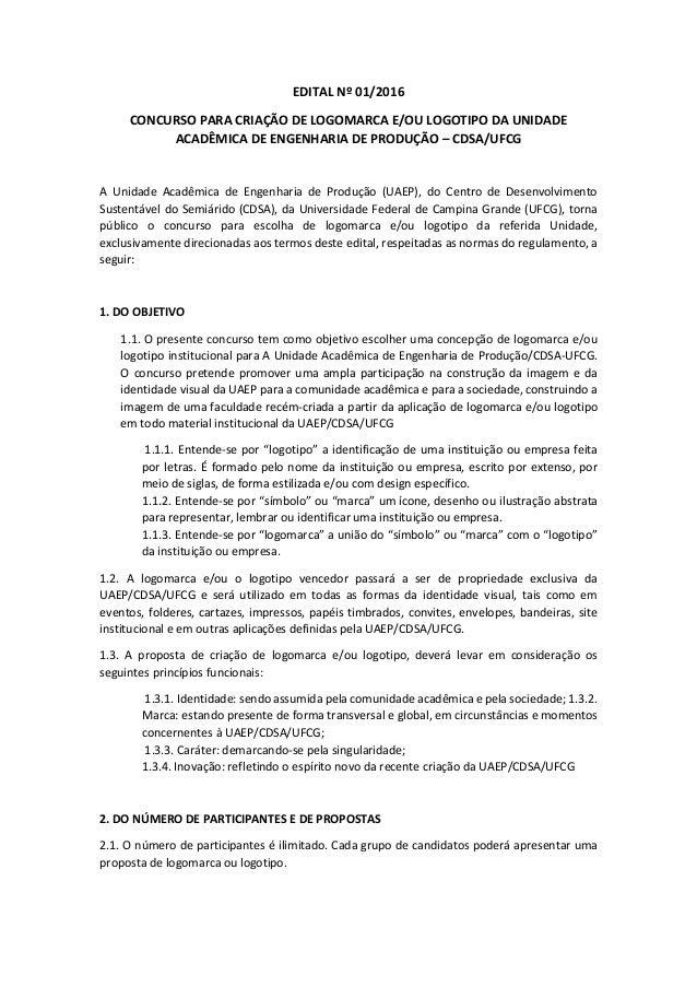 EDITAL Nº 01/2016 CONCURSO PARA CRIAÇÃO DE LOGOMARCA E/OU LOGOTIPO DA UNIDADE ACADÊMICA DE ENGENHARIA DE PRODUÇÃO – CDSA/U...