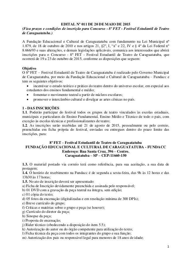 1 EDITAL Nº 011 DE 20 DE MAIO DE 2015 (Fixa prazos e condições de inscrição para Concurso - 8º FET - Festival Estudantil d...