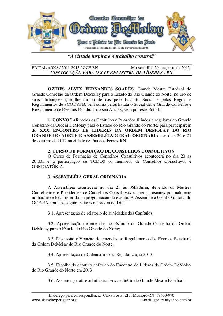 """""""A virtude inspira e o trabalho constrói""""EDITAL n.º008 / 2011-2013 / GCE-RN                    Mossoró-RN, 20 de agosto de..."""