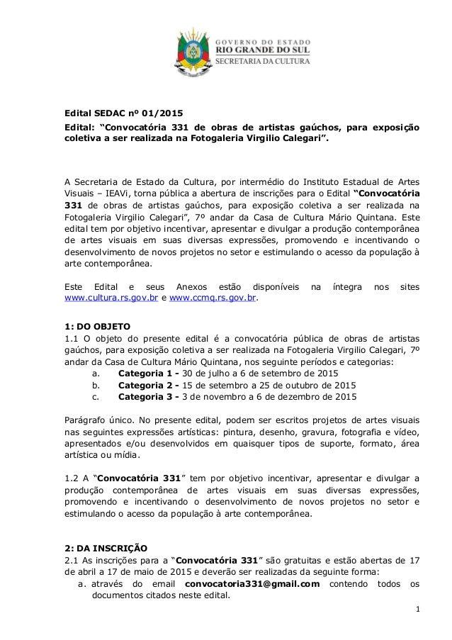 """1 Edital SEDAC nº 01/2015 Edital: """"Convocatória 331 de obras de artistas gaúchos, para exposição coletiva a ser realizada ..."""