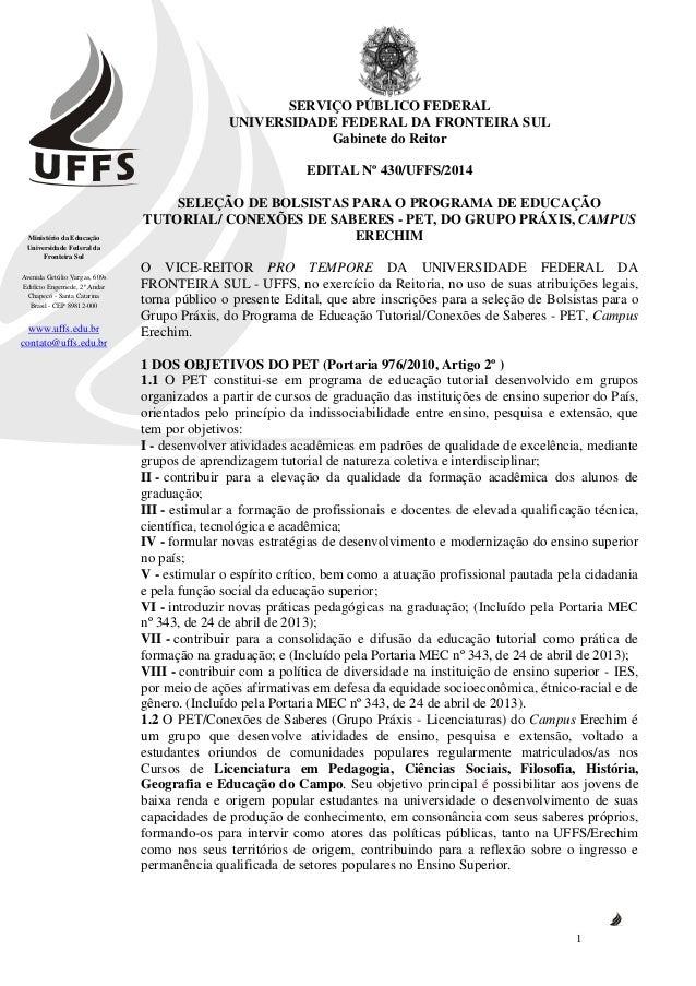 Ministério da Educação Universidade Federal da Fronteira Sul Avenida Getúlio Vargas, 609s Edifício Engemede, 2º Andar Chap...