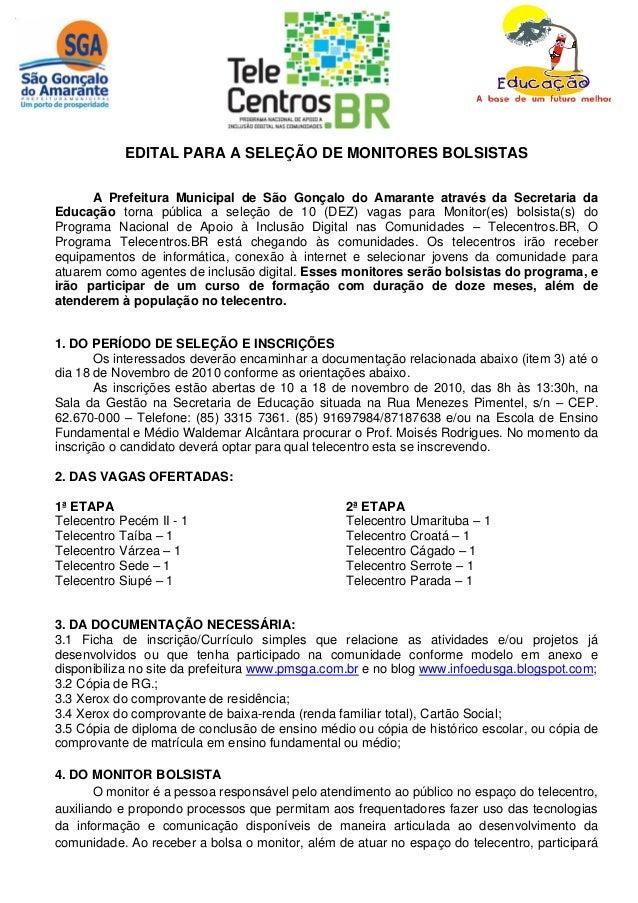 EDITAL PARA A SELEÇÃO DE MONITORES BOLSISTAS A Prefeitura Municipal de São Gonçalo do Amarante através da Secretaria da Ed...