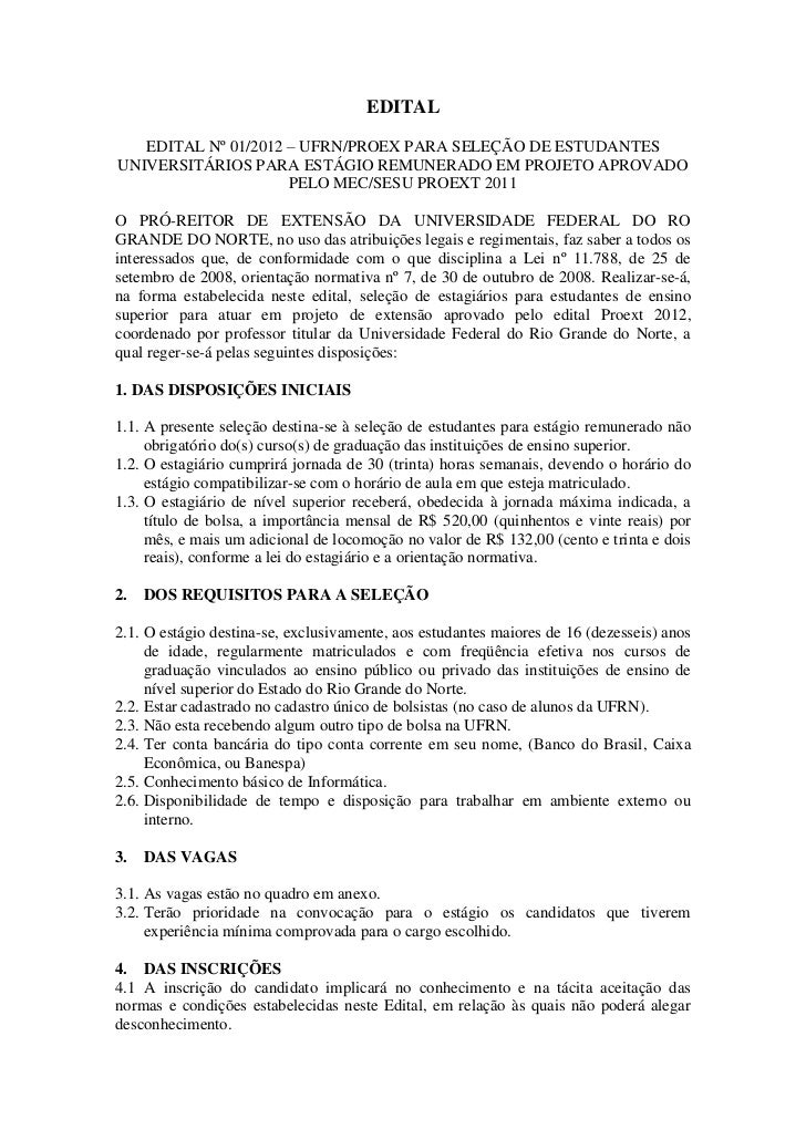 EDITAL   EDITAL Nº 01/2012 – UFRN/PROEX PARA SELEÇÃO DE ESTUDANTESUNIVERSITÁRIOS PARA ESTÁGIO REMUNERADO EM PROJETO APROVA...