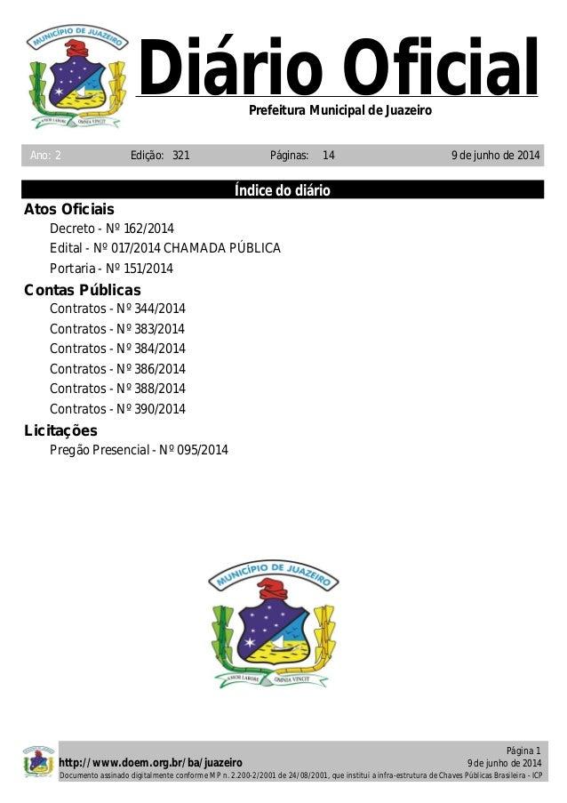 Diário Oficial Ano: 2 9 de junho de 2014Edição: 321 14Páginas: Prefeitura Municipal de Juazeiro Índice do diário Atos Ofic...