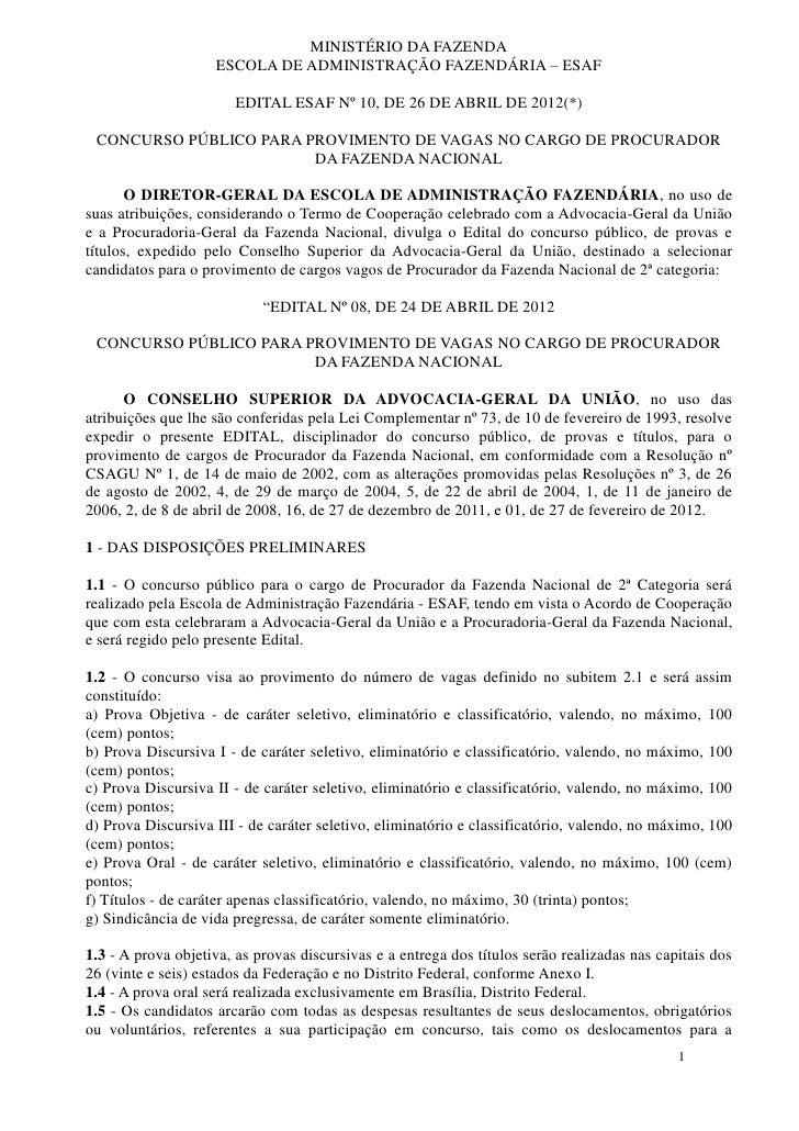 MINISTÉRIO DA FAZENDA                    ESCOLA DE ADMINISTRAÇÃO FAZENDÁRIA – ESAF                       EDITAL ESAF Nº 10...