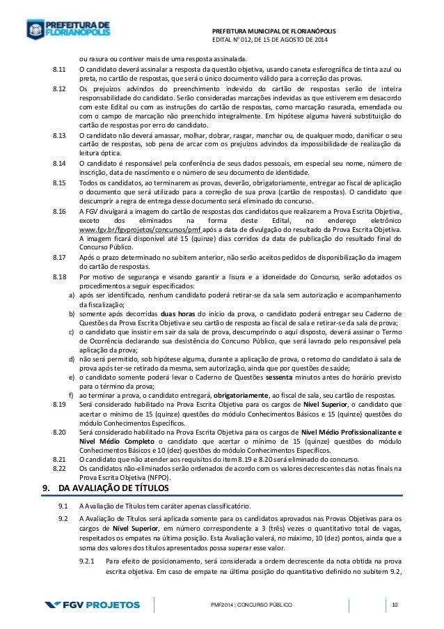 PREFEITURA MUNICIPAL DE FLORIANÓPOLIS  EDITAL N° 012, DE 15 DE AGOSTO DE 2014  PMF2014 | CONCURSO PÚBLICO 10  ou rasura ou...