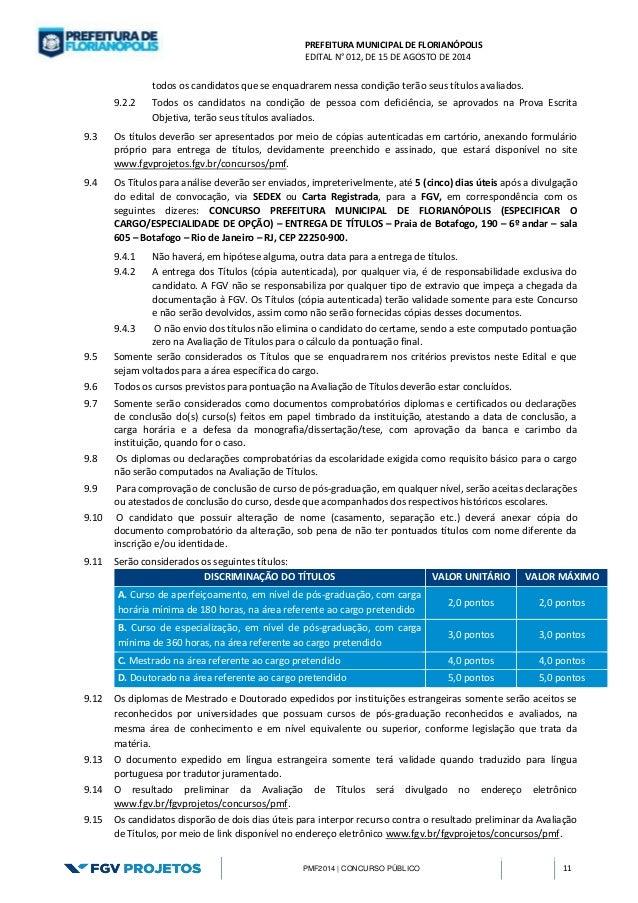 PREFEITURA MUNICIPAL DE FLORIANÓPOLIS  EDITAL N° 012, DE 15 DE AGOSTO DE 2014  PMF2014 | CONCURSO PÚBLICO 11  todos os can...