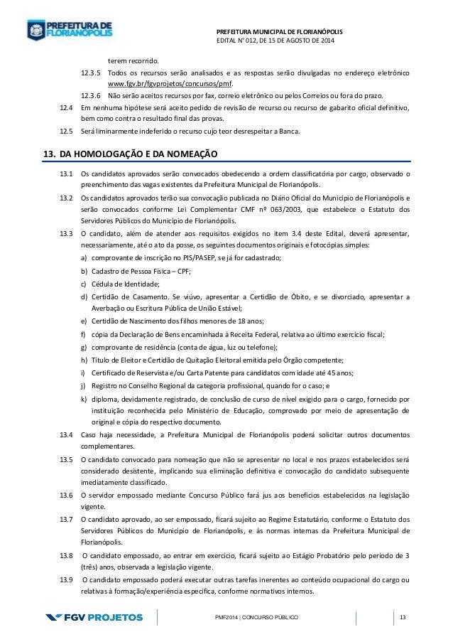 PREFEITURA MUNICIPAL DE FLORIANÓPOLIS  EDITAL N° 012, DE 15 DE AGOSTO DE 2014  PMF2014 | CONCURSO PÚBLICO 13  terem recorr...