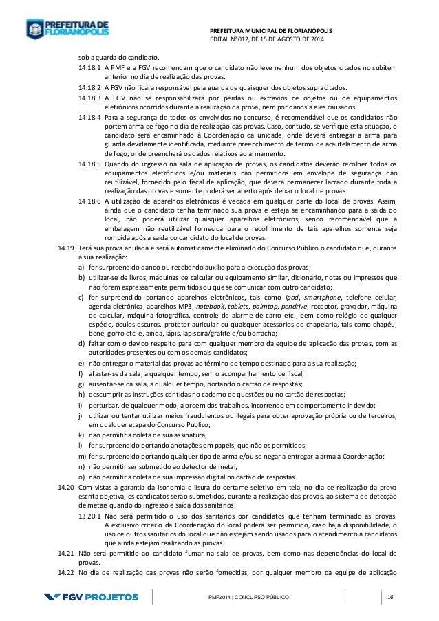 PREFEITURA MUNICIPAL DE FLORIANÓPOLIS  EDITAL N° 012, DE 15 DE AGOSTO DE 2014  PMF2014 | CONCURSO PÚBLICO 16  sob a guarda...