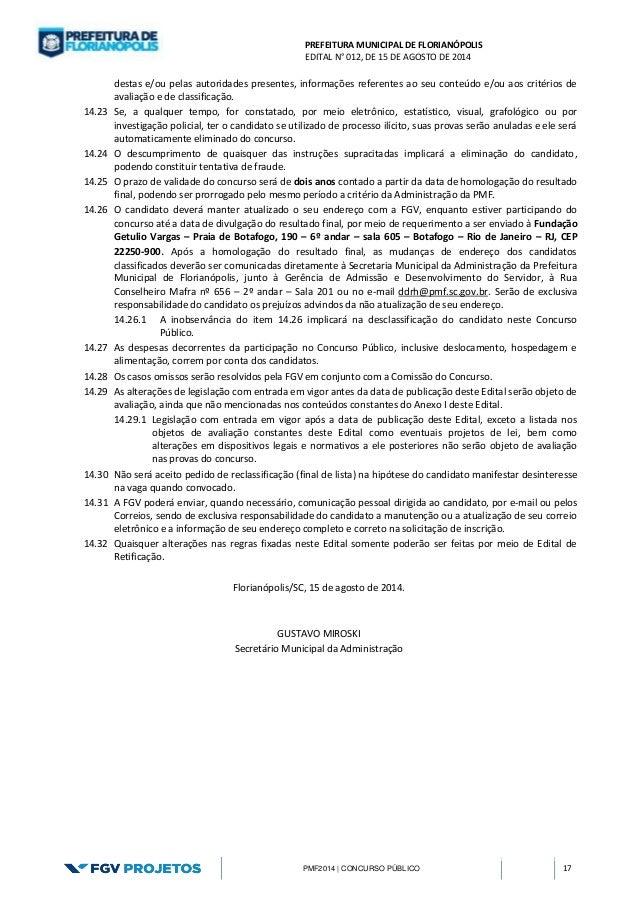 PREFEITURA MUNICIPAL DE FLORIANÓPOLIS  EDITAL N° 012, DE 15 DE AGOSTO DE 2014  PMF2014 | CONCURSO PÚBLICO 17  destas e/ou ...