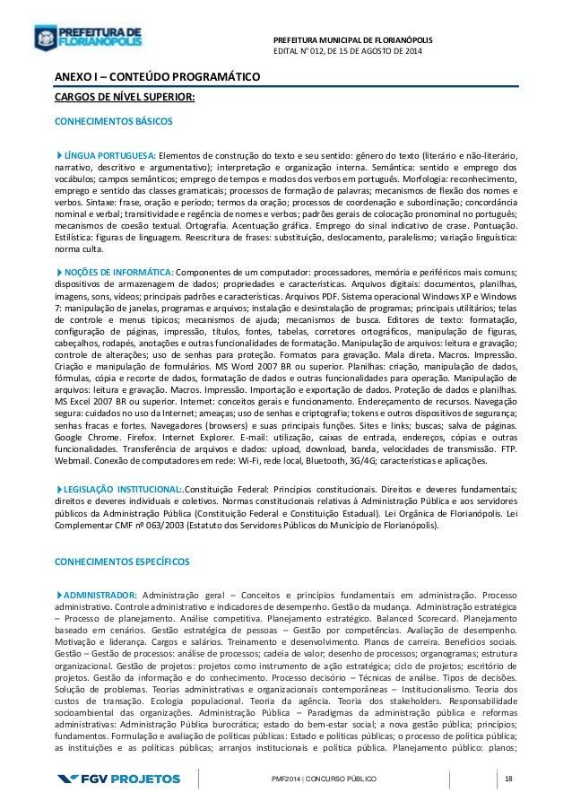 PREFEITURA MUNICIPAL DE FLORIANÓPOLIS  EDITAL N° 012, DE 15 DE AGOSTO DE 2014  PMF2014 | CONCURSO PÚBLICO 18  ANEXO I – CO...