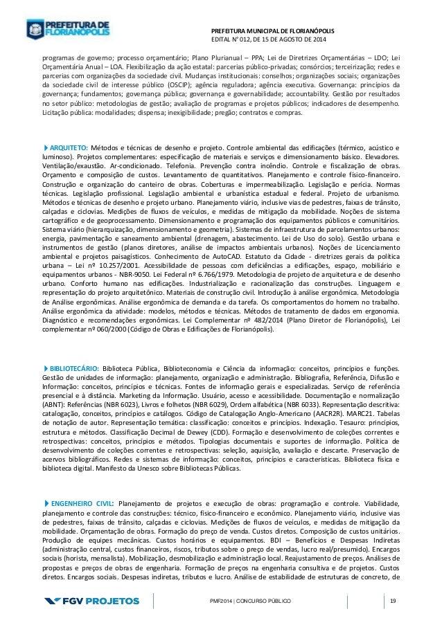 PREFEITURA MUNICIPAL DE FLORIANÓPOLIS  EDITAL N° 012, DE 15 DE AGOSTO DE 2014  PMF2014 | CONCURSO PÚBLICO 19  programas de...