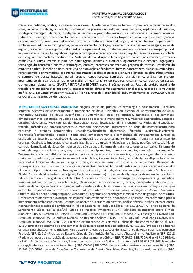 PREFEITURA MUNICIPAL DE FLORIANÓPOLIS  EDITAL N° 012, DE 15 DE AGOSTO DE 2014  PMF2014 | CONCURSO PÚBLICO 20  madeira e me...