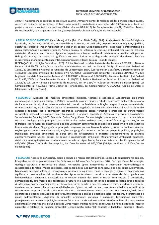 PREFEITURA MUNICIPAL DE FLORIANÓPOLIS  EDITAL N° 012, DE 15 DE AGOSTO DE 2014  PMF2014 | CONCURSO PÚBLICO 21  10.004), Amo...