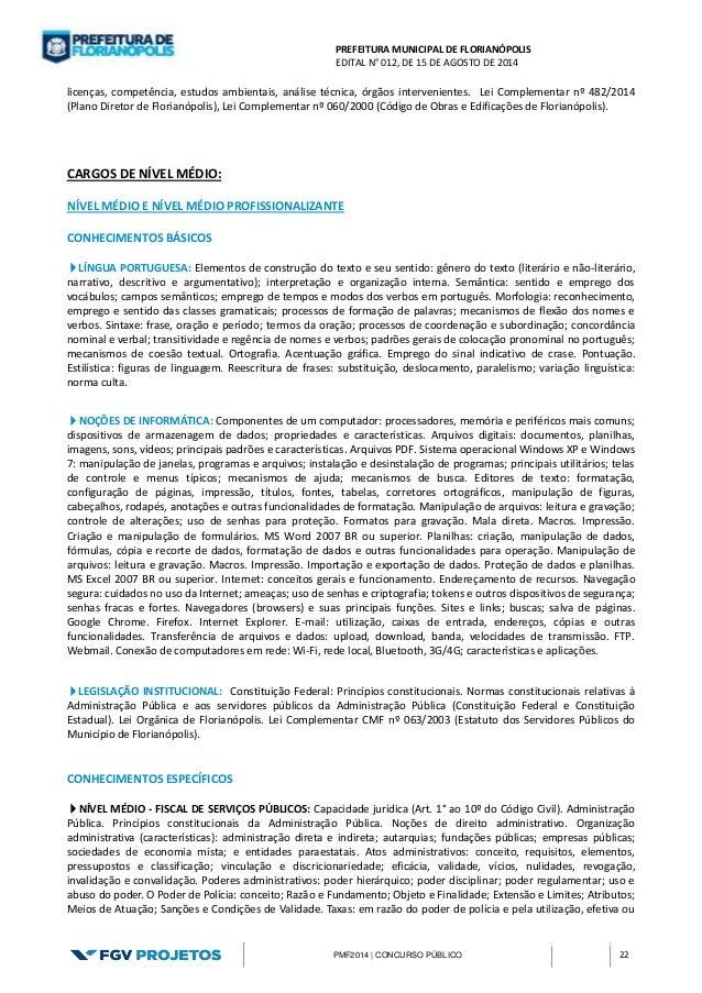 PREFEITURA MUNICIPAL DE FLORIANÓPOLIS  EDITAL N° 012, DE 15 DE AGOSTO DE 2014  PMF2014 | CONCURSO PÚBLICO 22  licenças, co...