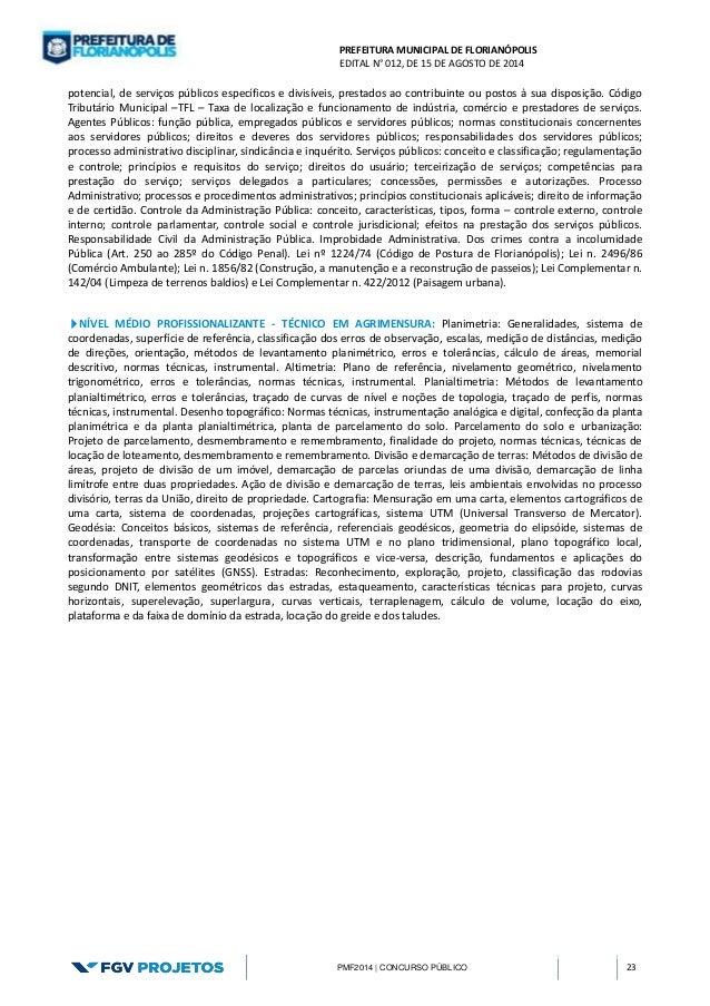 PREFEITURA MUNICIPAL DE FLORIANÓPOLIS  EDITAL N° 012, DE 15 DE AGOSTO DE 2014  PMF2014 | CONCURSO PÚBLICO 23  potencial, d...