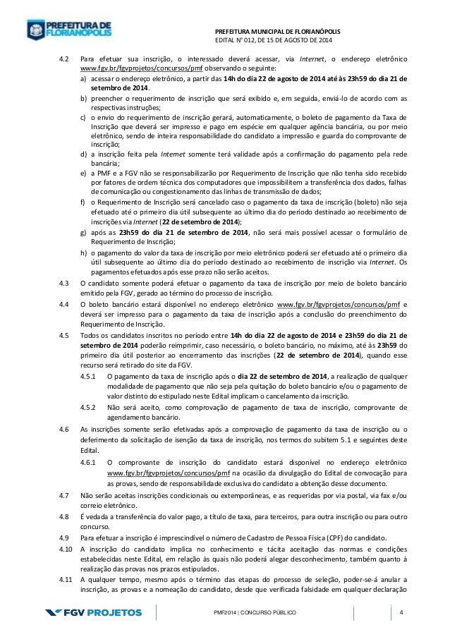 PREFEITURA MUNICIPAL DE FLORIANÓPOLIS  EDITAL N° 012, DE 15 DE AGOSTO DE 2014  PMF2014 | CONCURSO PÚBLICO 4  4.2 Para efet...