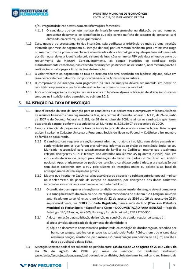 PREFEITURA MUNICIPAL DE FLORIANÓPOLIS  EDITAL N° 012, DE 15 DE AGOSTO DE 2014  PMF2014 | CONCURSO PÚBLICO 5  e/ou irregula...